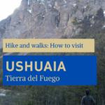 Tips visiting Ushuaia Tierra del Fuego