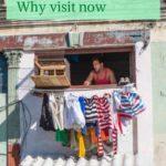 Why visit Cuba now