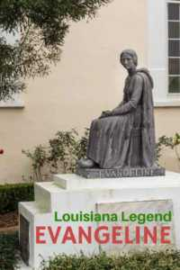Evangeline legend of Acadia Louisiana