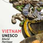 List of the UNESCO World Heritage Sites in Vietnam