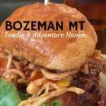 Visiting foodie Bozeman Montana