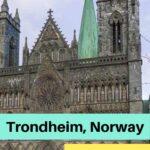 Visit Trondheim on St. Olav Way Pilgrim trail