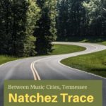 Road trip Natchez Trace Music Cities Tennessee