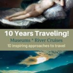 Museums and Nature inpsire 10 years of travel