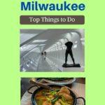 Top things to do Milwaukee