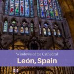 Cathedral windows Leon Spain